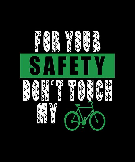 Don't Touch My Bike by SmartStyle