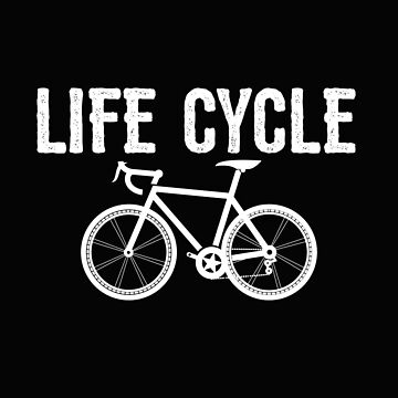 Cycling Funny Design - Life Cycle by kudostees