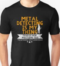 Metal detecting t-shirt, great metal detecting gift idea T-Shirt