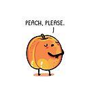 Peach, please by Andres Colmenares