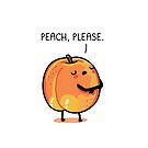 Peach, please by Andres Colmenares