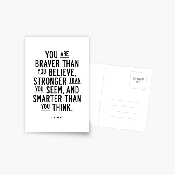 You Are Braver Than You Believe Stronger Than You Seem and Smarter Than You Think Postcard