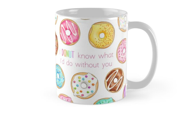 I Donut know what I'd do without you by Hazel Fisher