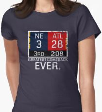 New England 3 - Atlanta 28 Greatest Comeback Ever Women's Fitted T-Shirt