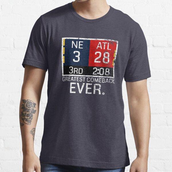 New England 3 - Atlanta 28 Greatest Comeback Ever Essential T-Shirt