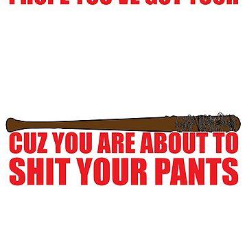 Ich hoffe du hast deine Shittin's Hose an. von TheFlying6