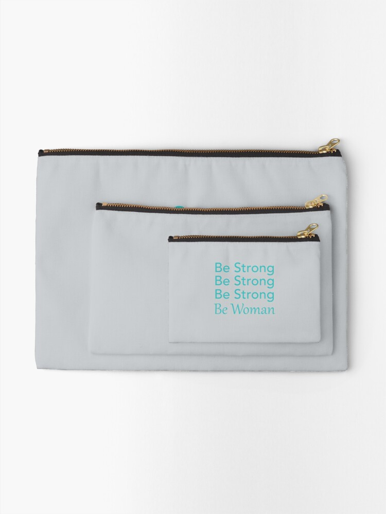 Alternate view of Be Strong Be Strong Be Strong Be Woman Zipper Pouch
