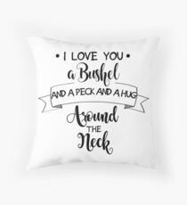 I Love You A Bushel And a Peck... Throw Pillow