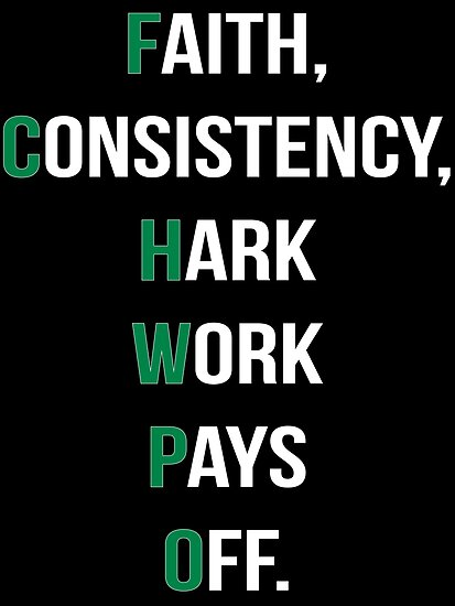 Faith Consistency Hard Work Pays Off Posters By Quote Tees