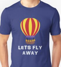 Funny Ballooning Design - Lets Fly Away T-Shirt