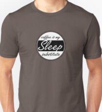 Sleep Substitute (coffee) Unisex T-Shirt