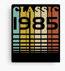 Classic Birthday  1985  32nd T-Shirt Sweater Hoodie Iphone Samsung Phone Case Coffee Mug Tablet Case Gift Canvas Print