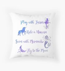Play with Fairies, Ride a Unicorn... Throw Pillow