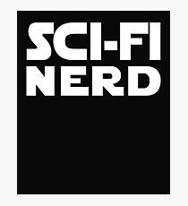 Sci Fi Nerd Print Photographic Print