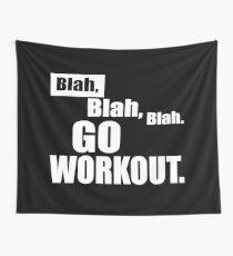 Blah Blah Blah - Geh zum Training Wandbehang