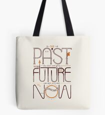 The Only Time is Now Tote Bag