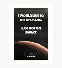 """Elon Musk """"Die on Mars"""" Quote Poster Art Print"""
