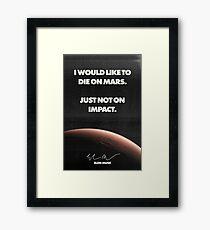 "Elon Musk ""Die on Mars"" Quote Poster Framed Print"