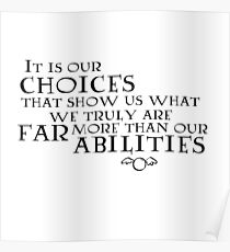 It is our choices... Poster