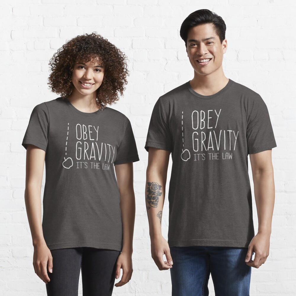 Obey Gravity It/'s The Law Funny Science Geek Mens Loose Fit Cotton T-Shirt