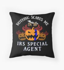 Nothing Scares Me I'm a  IRS Special Agent  Halloween T-Shirt Sweater Hoodie Iphone Samsung Phone Case Coffee Mug Tablet Case Gift Throw Pillow