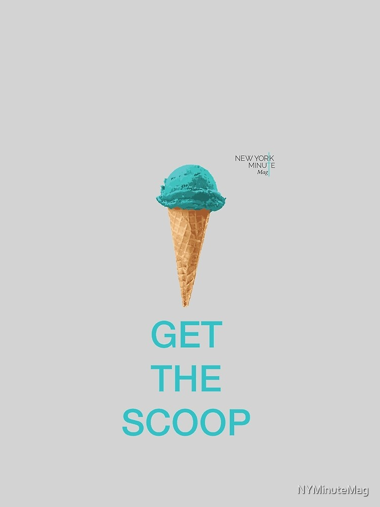 Get the Scoop by NYMinuteMag