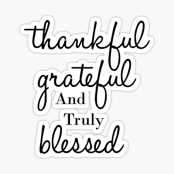 Thankful, Grateful and Blessed Sticker
