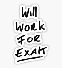 Will Work For Exalt Sticker