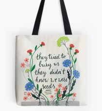 They Tried To Bury Us Quote Tote Bag