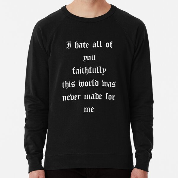 I hate, Suicideboys Lightweight Sweatshirt