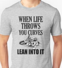 When life throws you curves lean into it Motorcycle shirt Unisex T-Shirt