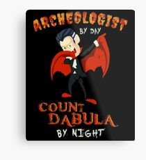 Count Dabula by night  Archeologist  Halloween Archeology   T-Shirt Sweater Hoodie Iphone Samsung Phone Case Coffee Mug Tablet Case Gift Metal Print