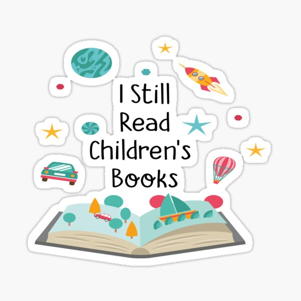 I Still Read Children's Books Pre K Teacher Gift Sticker
