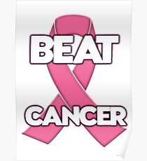Beat Cancer! Breast Cancer Ribbon Poster
