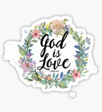 Christian Quote - God Is Love - 1 JOHN 4:16 Sticker