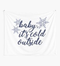 Baby, It's Cold Outside Wall Tapestry
