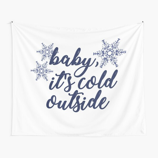 Baby, It's Cold Outside Tapestry