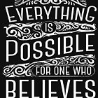 Everything is Possible For One Who Believes Mark 9:23 by JakeRhodes
