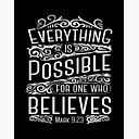 Everything Is Possible For One Who Believes Mark 9 23 Art Board Print By Jakerhodes Redbubble
