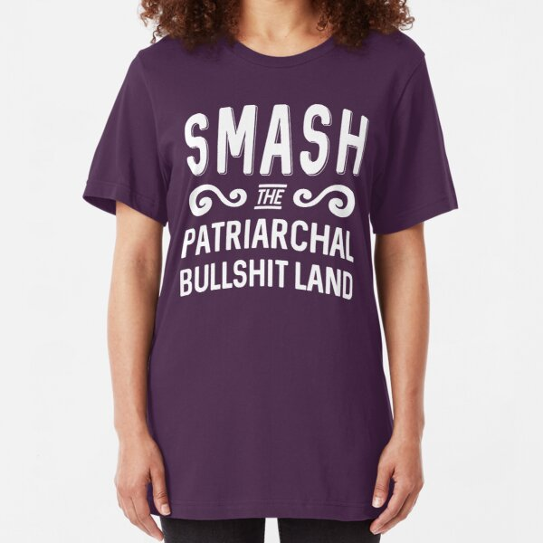 Patriarchal Bullshit Land Slim Fit T-Shirt