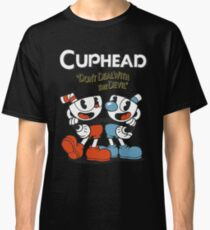 """Cuphead - """"Don't Deal With The Devil"""" Classic T-Shirt"""