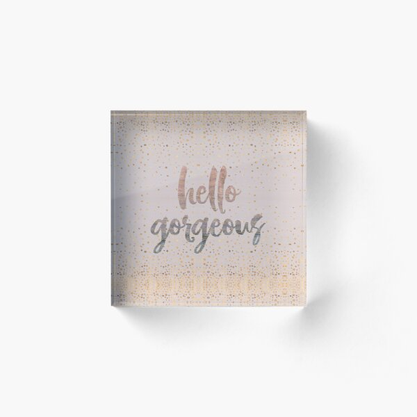 Hello Gorgeous Lilac Periwinkle Rose Gold Confetti Acrylic Block