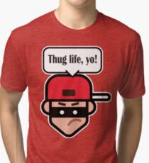Thug Life! Yo! (white) #2 Tri-blend T-Shirt