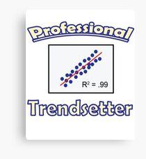 Funny Data Shirt Professional Trendsetter Canvas Print