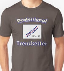 Funny Data Shirt Professional Trendsetter Unisex T-Shirt