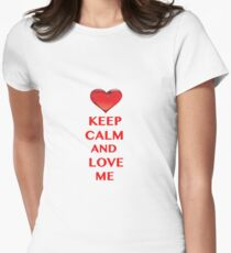 Keep Calm and Love Me Women's Fitted T-Shirt