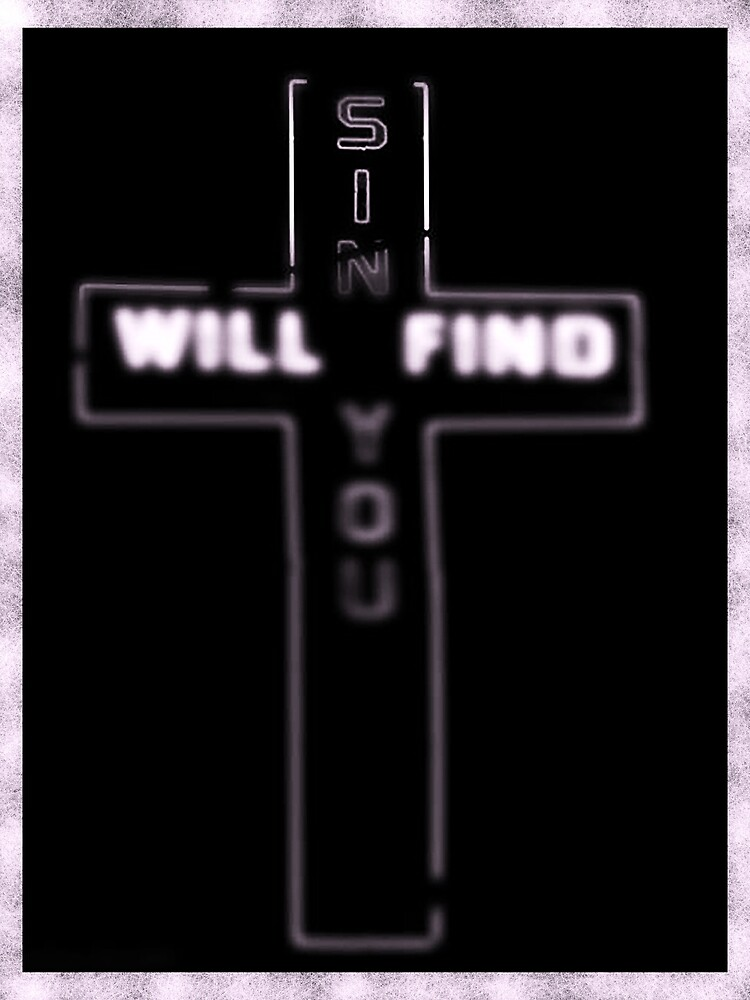 Sin Will Find You by #PoptART products from Poptart.me
