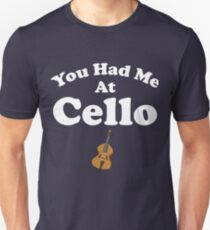 You Had Me At Cello T-Shirt