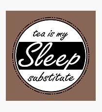Sleep Substitute (tea) Photographic Print