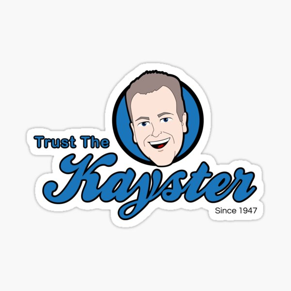Trust The Kayster Sticker